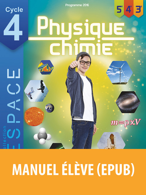 E.S.P.A.C.E COLLEGE ; physique-chimie ; cycle 4 ; manuel de l'élève (édition 2016)