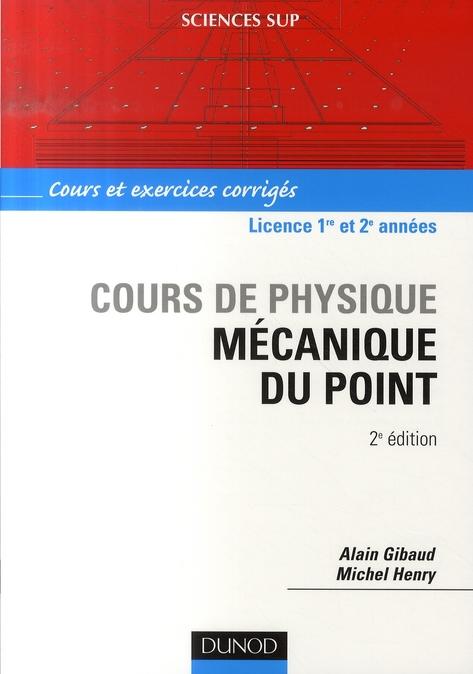 Cours De Physique ; Mecanique Du Point ; Licence 1ere/2eme Annees ; Cours Et Exercices Corriges (2e Edition)
