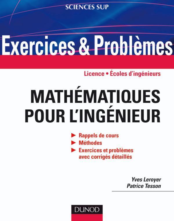 Exercices Et Problemes De Mathematiques Pour L'Ingenieur ; Licence, Ecoles D'Ingenieurs