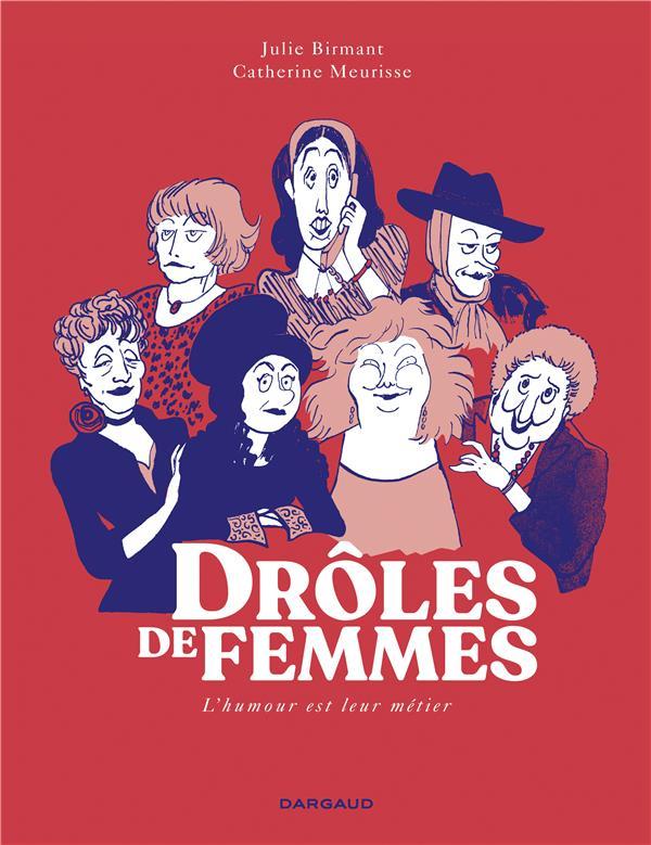 DROLES DE FEMMES  -  L'HUMOUR ET LEUR METIER BIRMANT JULIE