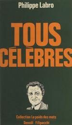 Vente EBooks : Tous célèbres  - Philippe Labro