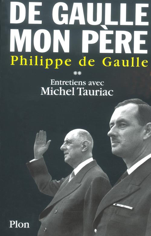 De Gaulle, mon père t.2