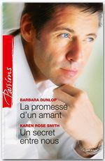 Vente Livre Numérique : La promesse d'un amant - Un secret entre nous  - Karen Rose Smith - Barbara Dunlop