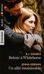 Retour à Whitehorse ; un allié insaisissable  - Jenna Kernan - B. J. Daniels