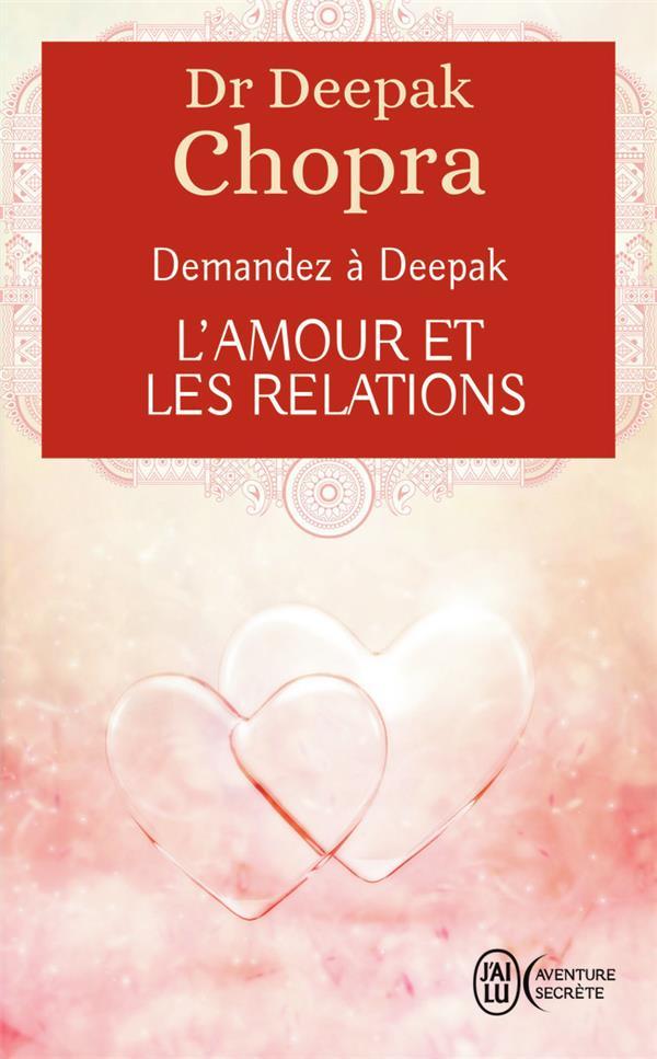 Demandez à Deepak ; l'amour et les relations