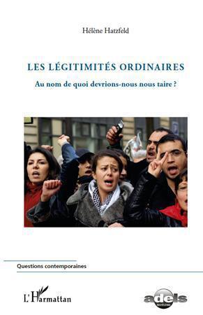 Les légitimités ordinaires  - Hélène Hatzfeld