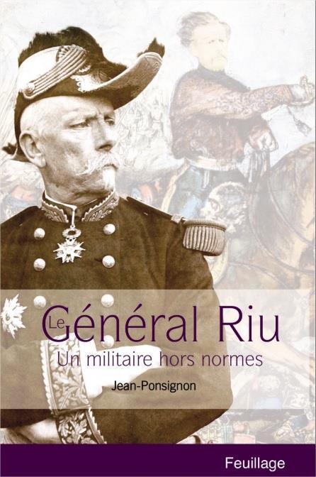 Général Riu ; un militaire hors ormes