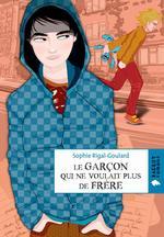 Vente Livre Numérique : Le garçon qui ne voulait plus de frère  - Sophie Rigal-Goulard