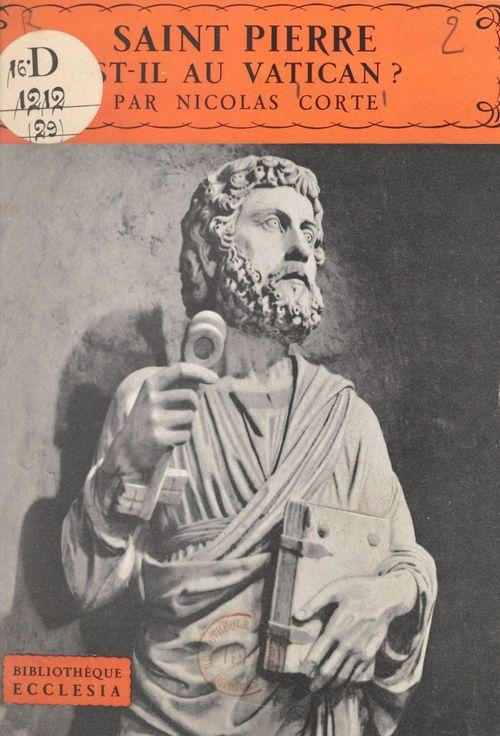 Saint Pierre est-il au Vatican ?  - Nicolas Corte