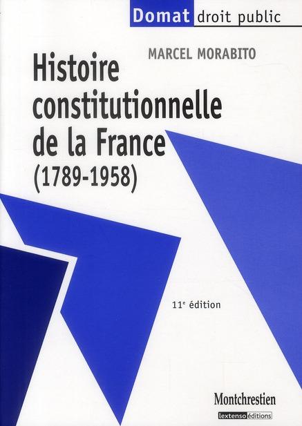 Histoire constitutionnelle de la France 1789-1958 (11e édition)