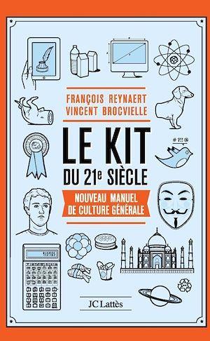 Le kit du 21e siècle ; nouveau manuel de culture générale