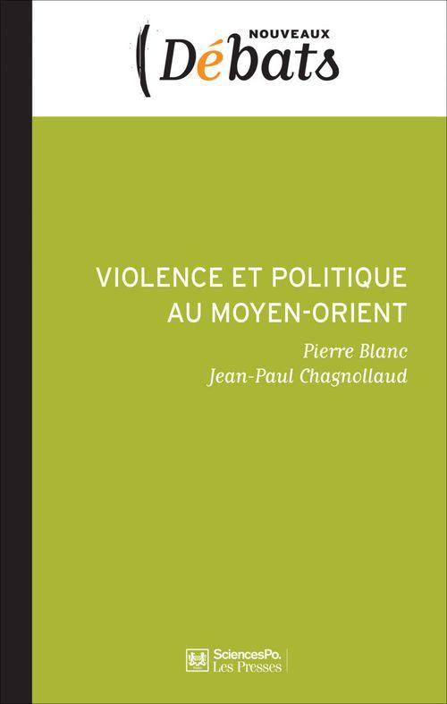 Vente EBooks : Violence et politique au Moyen-Orient  - Jean-Paul Chagnollaud  - Pierre BLANC