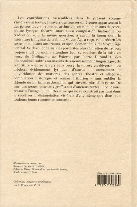 Le moyen âge par le moyen âge, même ; réception, relectures et réécritures des textes médiévaux dans la littérature française des XIV et XV siècles