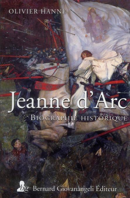 Jeanne d'Arc ; biographie historique