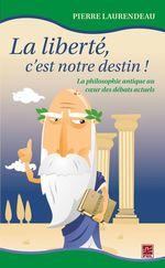 Vente EBooks : La liberté, c'est notre destin  - Pierre Laurendeau