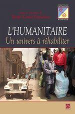 Vente Livre Numérique : L'humanitaire : Un univers à réhabiliter  - Paul Schotsmans - Shimbi-Kamba Katchelewa