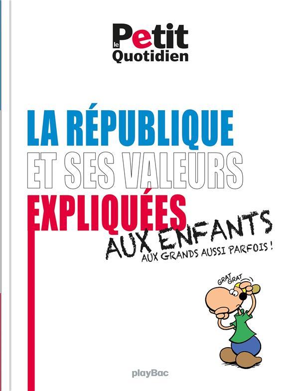 Le petit quotidien ; les valeurs de la République expliquées aux enfants (édition 2017)
