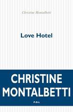 Vente EBooks : Love hotel  - Christine Montalbetti