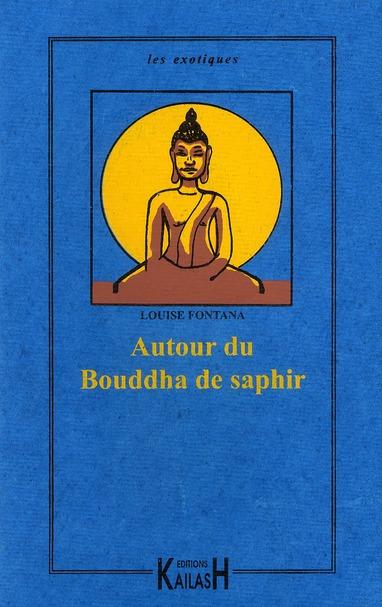 Autour du bouddha de saphir