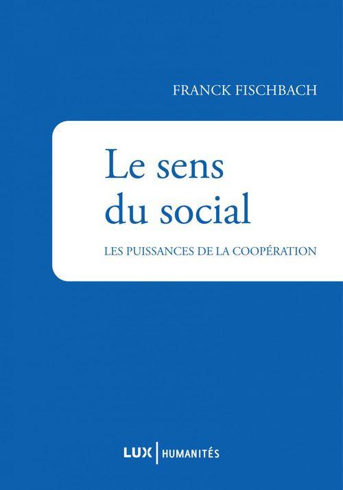 Le sens du social ; la puissance de la coopération