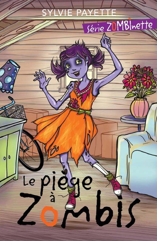 Le piège à zombis  - Sylvie Payette