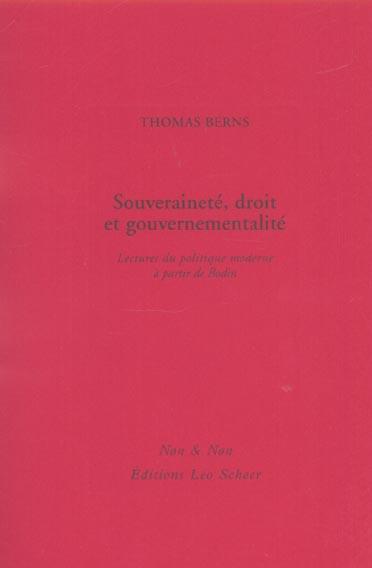 Souverainete, droit, gouvernementalite - lectures du politique moderne a partir de bodin
