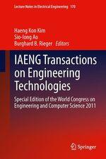 IAENG Transactions on Engineering Technologies  - Haeng Kon Kim - Burghard B. Rieger - Sio-Iong Ao