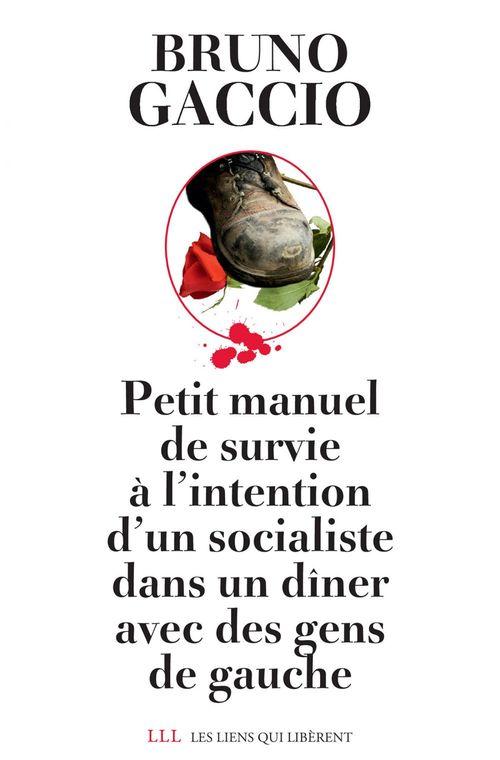Petit manuel de survie à l'attention d'un socialiste lors d'un dîner avec des gens de gauche