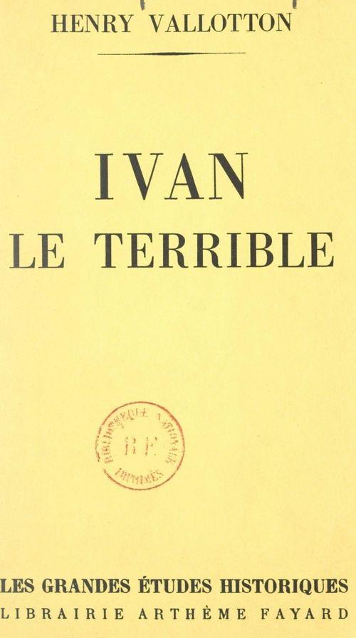 Ivan le terrible  - Henry Vallotton