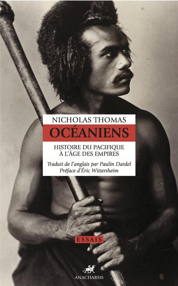 Océaniens ; histoire du pacifique à l'âge des empires