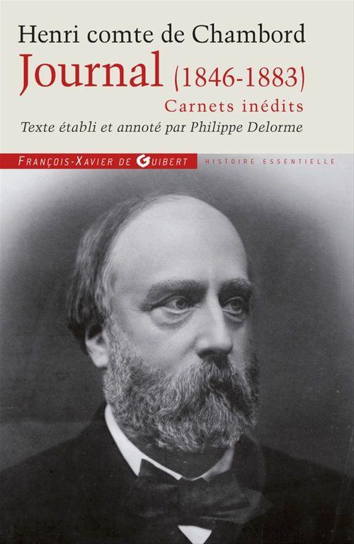 Journal du Comte de Chambord (1846-1883) - Carnets inédits