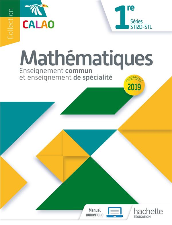 Calao mathematiques 1re sti2d, stl - livre eleve - ed. 2019