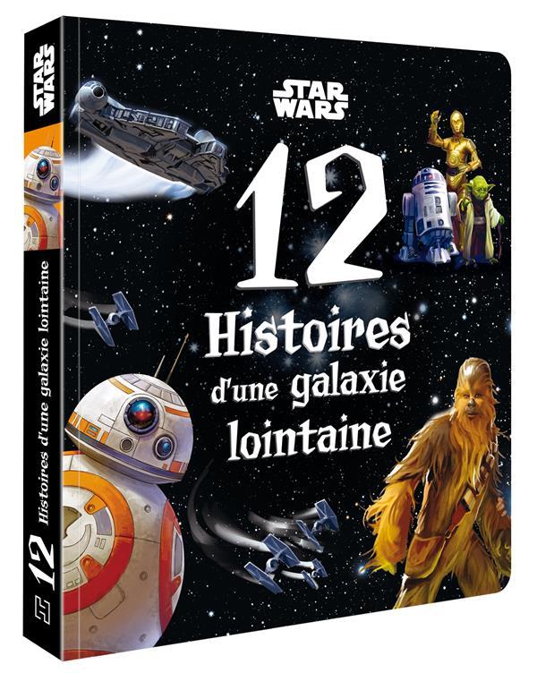 Star Wars ; 12 histoires d'une galaxie lointaine