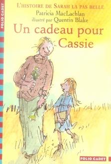 L'histoire de Sarah la pas belle T.4 ; un cadeau pour Cassie