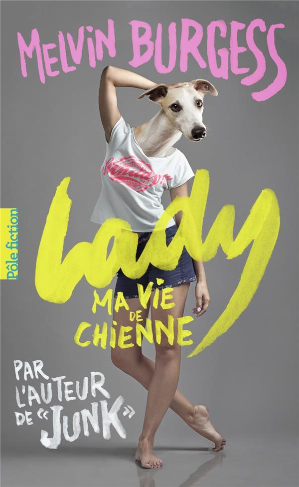 Lady ; ma vie de chienne