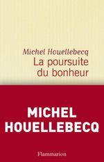 Vente Livre Numérique : La poursuite du bonheur  - Michel Houellebecq