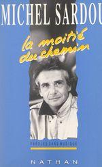 Vente livre : EBooks : La moitié du chemin  - Michel Sardou
