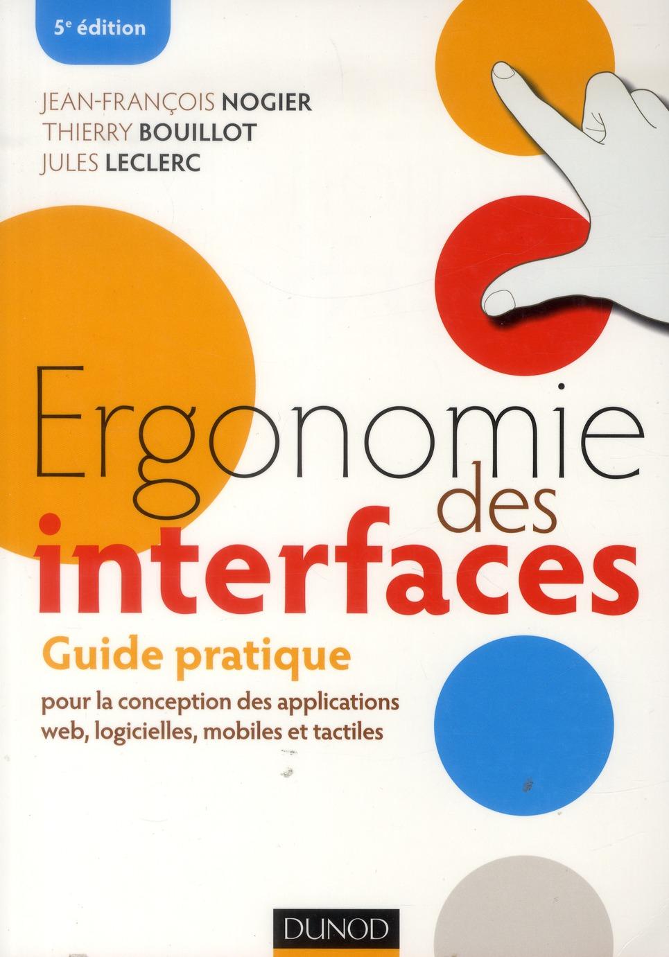 Ergonomie Des Interfaces ; Guide Pratique Pour La Conception Des Applications Web, Logicielles, Mobiles Et Tactiles (5e Edition)