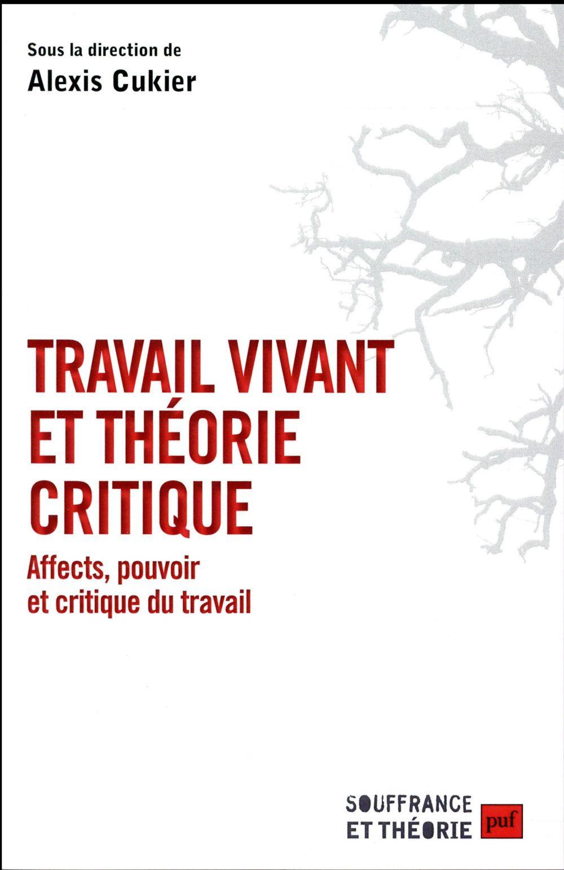 Travail vivant et théorie critique ; affects, pouvoir et critique du travail
