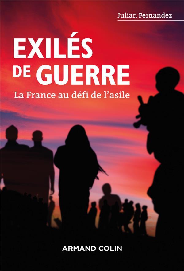 Exilés de guerre ; la France au défi de l'asile