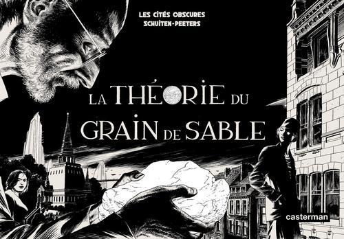 Les cités obscures T.10 ; la théorie du grain de sable t.1