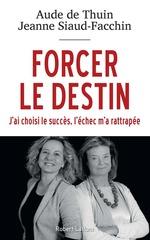 Vente Livre Numérique : Forcer le destin  - Jeanne Siaud-Facchin - Aude de THUIN