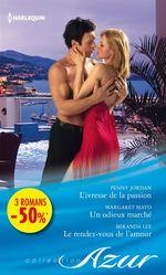Vente Livre Numérique : L'ivresse de la passion - Un odieux marché - Le rendez-vous de l'amour  - Margaret Mayo - Penny Jordan - Miranda Lee