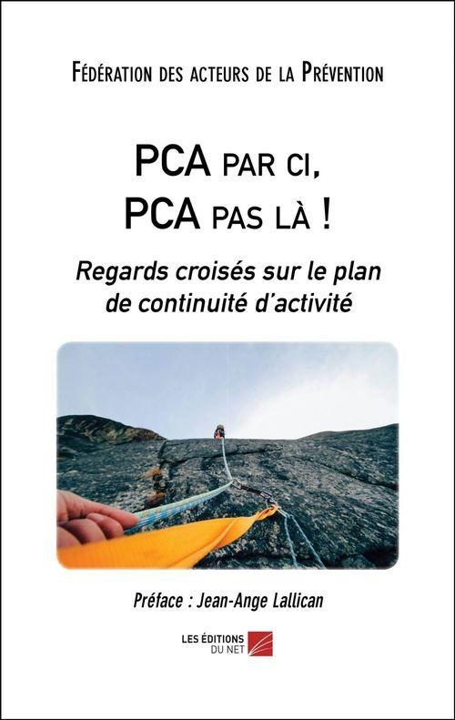 PCA par ci, PCA pas là ! regards croisés sur le plan de continuité d'activité