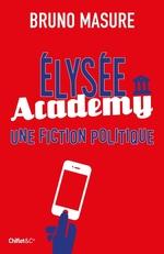 Vente Livre Numérique : Elysée Academy  - Bruno Masure