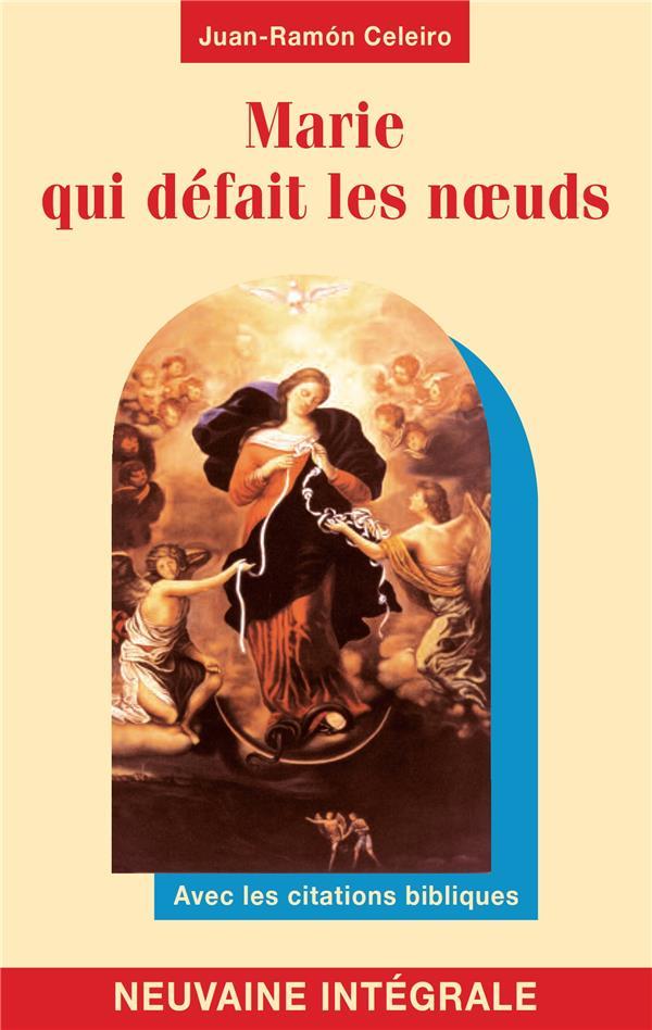 MARIE QUI DEFAIT LES NOEUDS  -  NEUVAINE INTEGRALE  -  AVEC LES CITATIONS BIBLIQUES