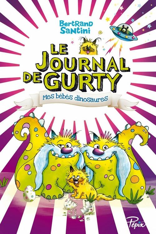 Le journal de Gurty t.6 ; mes bébés dinosaures