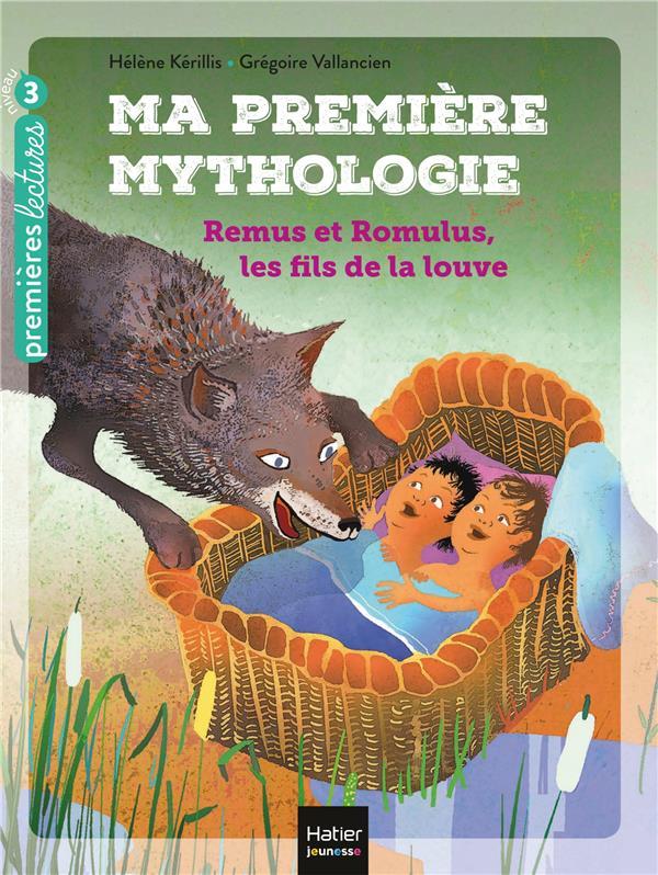 MA PREMIERE MYTHOLOGIE T.14  -  REMUS ET ROMULUS, LES FILS DE LA LOUVE