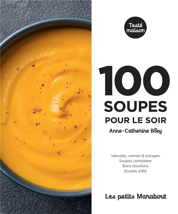 Les petits Marabout ; 100 soupes pour le soir