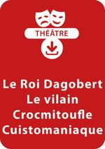 Vente Livre Numérique : Le Roi Dagobert - Le vilain Crocmitoufle - Cuistomaniaque (4 - 5 ans)  - Brigitte Saussard